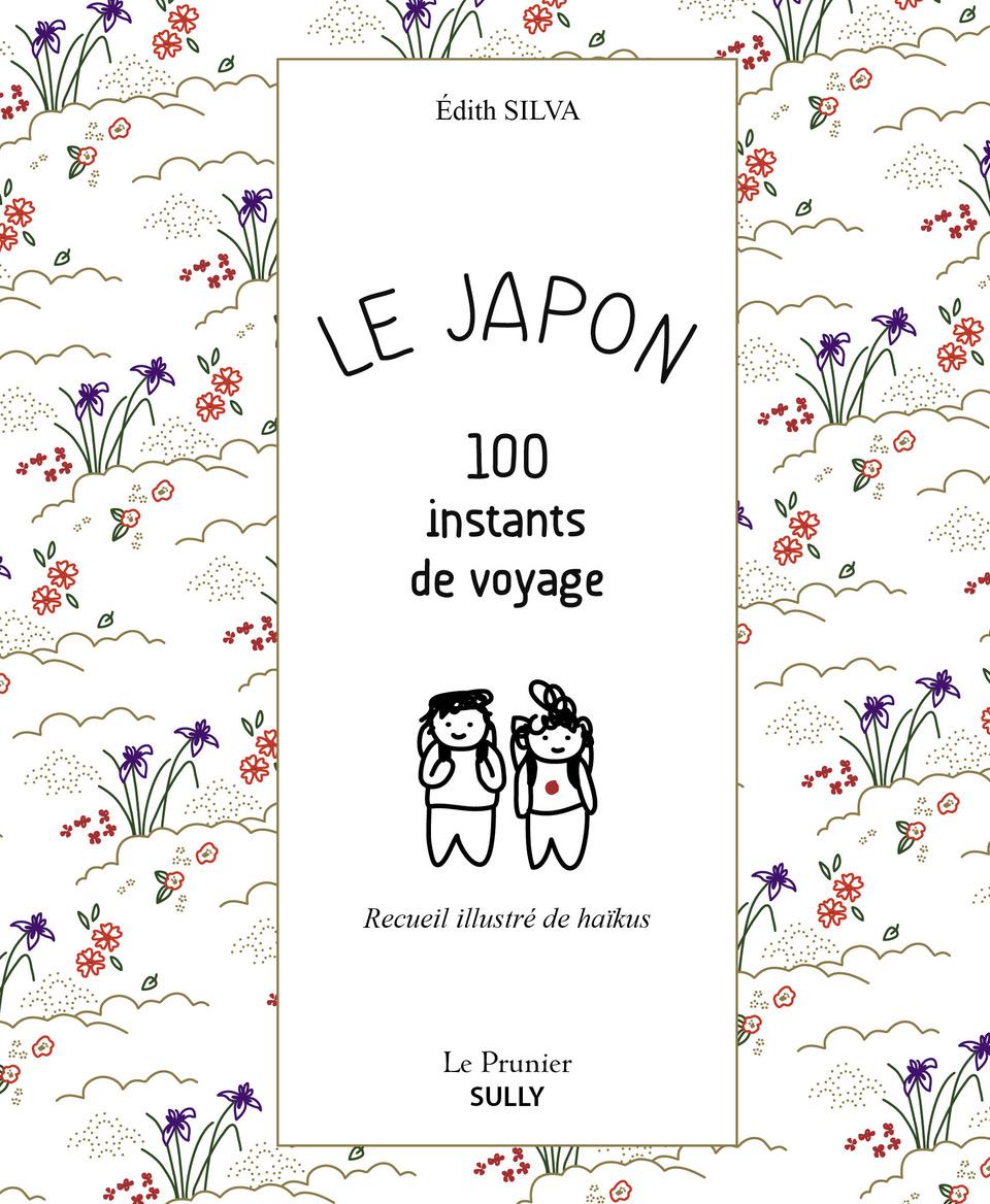 Le Japon 100 instants de Voyage  Edith Silva